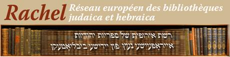Rachel - Réseau européen des bibliothèques jaudaica et hebraica
